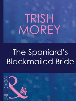 cover image of The Spaniard's Blackmailed Bride