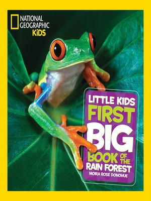 cover image of National Geographic Little Kids First Big Book of the Rain Forest