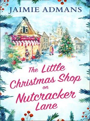 cover image of The Little Christmas Shop on Nutcracker Lane