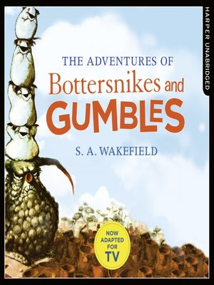cover image of The Adventures of Bottersnikes and Gumbles