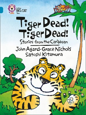 cover image of Tiger Dead! Tiger Dead! Stories from the Caribbean