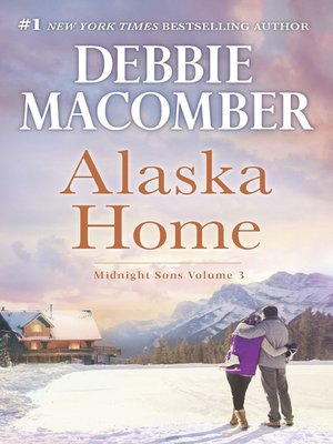 cover image of Alaska Home: Falling for Him / Ending in Marriage / Midnight Sons and Daughters