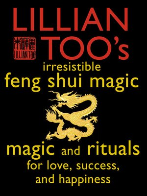 cover image of Lillian Too's Irresistible Feng Shui Magic