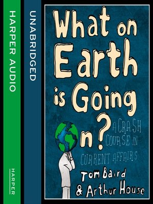 cover image of What on Earth is Going On?