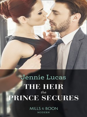 The Heir the Prince Secures by Jennie Lucas · OverDrive