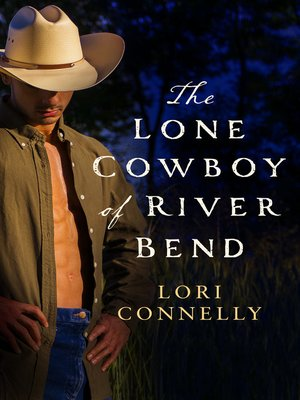 cover image of The Lone Cowboy of River Bend