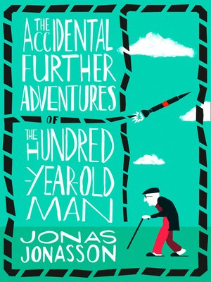 cover image of The Accidental Further Adventures of the Hundred-Year-Old Man