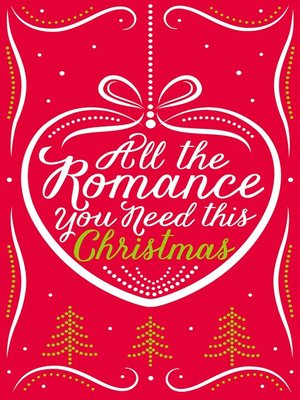 cover image of All the Romance You Need This Christmas