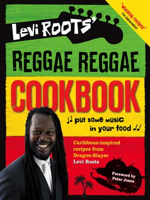 cover image of Levi Roots' Reggae Reggae Cookbook