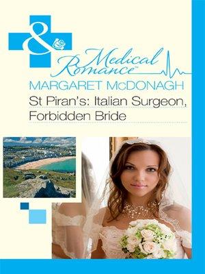 cover image of St Piran's: Italian Surgeon, Forbidden Bride