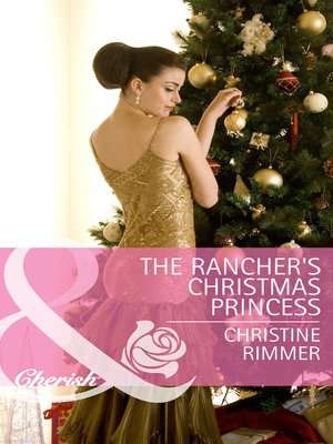 cover image of The Rancher's Christmas Princess