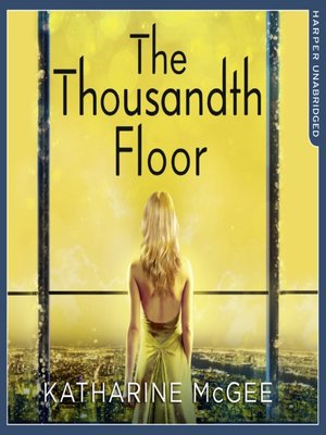 cover image of The Thousandth Floor (The Thousandth Floor, Book 1)