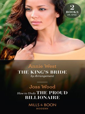 cover image of The King's Bride by Arrangement / How to Undo the Proud Billionaire
