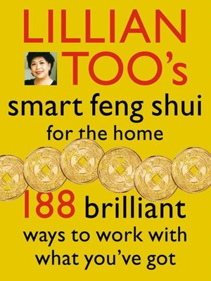 cover image of Lillian Too's Smart Feng Shui For the Home