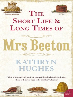 cover image of The Short Life and Long Times of Mrs Beeton (Text Only)