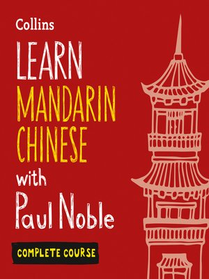 cover image of Learn Mandarin Chinese with Paul Noble – Complete Course
