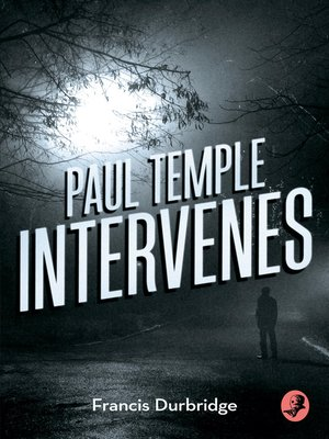 cover image of Paul Temple Intervenes (A Paul Temple Mystery)