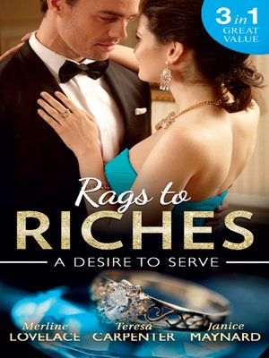 cover image of Rags to Riches: A Desire To Serve: The Paternity Promise / Stolen Kiss From a Prince / The Maid's Daughter