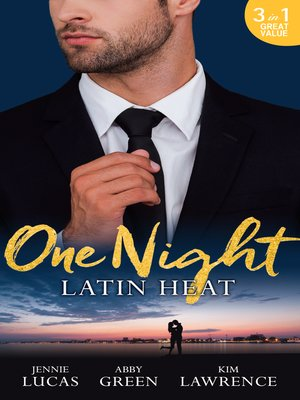 cover image of One Night: Latin Heat: Uncovering Her Nine Month Secret / One Night With The Enemy / One Night with Morelli