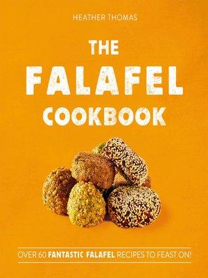 cover image of The Falafel Cookbook