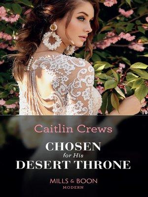 cover image of Chosen For His Desert Throne