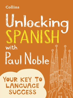 cover image of Unlocking Spanish with Paul Noble