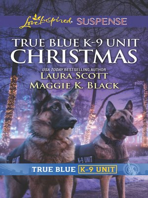 cover image of True Blue K-9 Unit Christmas