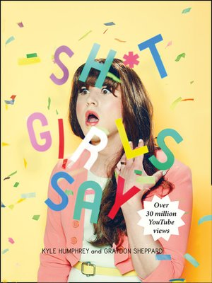 cover image of Shit Girls Say