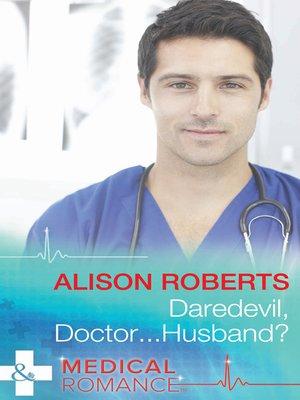 cover image of Daredevil, Doctor...Husband?