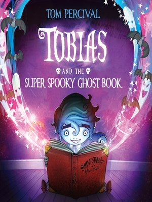 cover image of Tobias and the Super Spooky Ghost Book