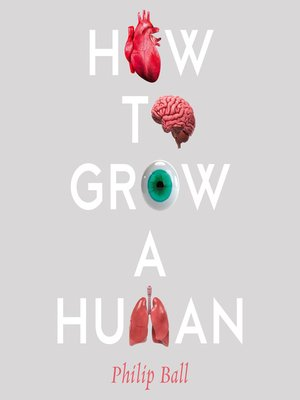 cover image of How to Grow a Human