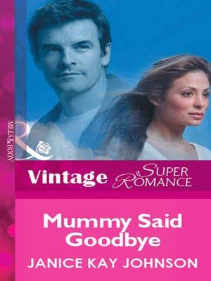 cover image of Mummy Said Goodbye