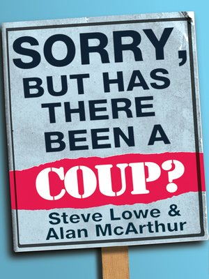 cover image of Sorry, But Has There Been a Coup