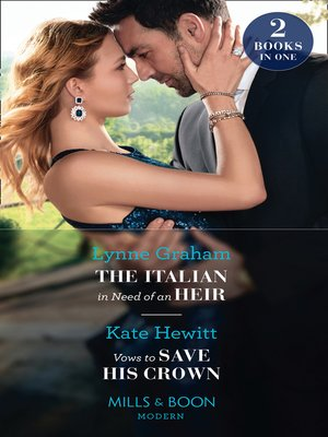cover image of The Italian In Need of an Heir / Vows to Save His Crown