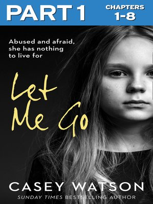cover image of Let Me Go, Part 1 of 3