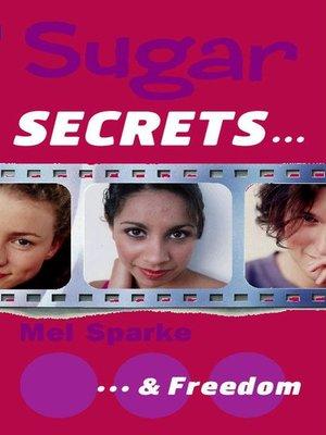 cover image of Sugar Secrets…& Freedom
