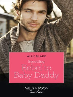 cover image of Brooding Rebel to Baby Daddy
