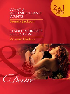 cover image of What a Westmoreland Wants / Stand-In Bride's Seduction