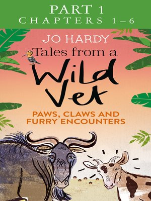 cover image of Tales from a Wild Vet, Part 1 of 3