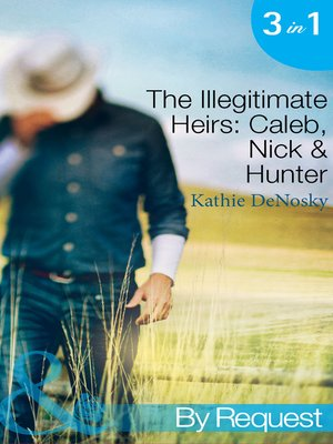 cover image of The Illegitimate Heirs: Caleb, Nick & Hunter