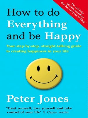 cover image of How to Do Everything and Be Happy
