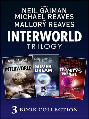cover image of The Complete Interworld Trilogy: Interworld; The Silver Dream; Eternity's Wheel