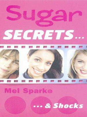 cover image of Sugar Secrets…& Shocks