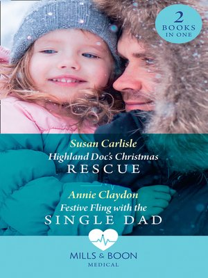 cover image of Highland Doc's Christmas Rescue / Festive Fling With the Single Dad