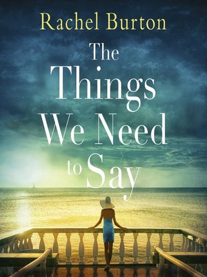 cover image of The Things We Need to Say