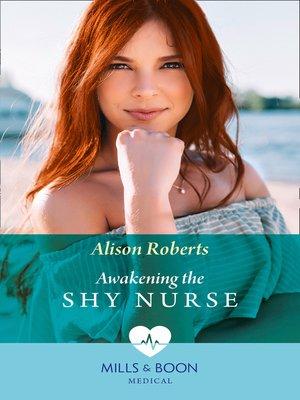 cover image of Awakening the Shy Nurse