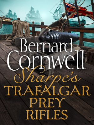 cover image of Sharpe's Trafalgar, Sharpe's Prey, Sharpe's Rifles