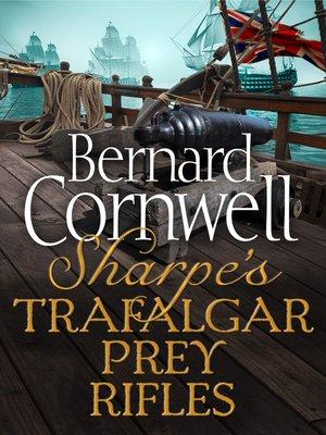cover image of Sharpe's Trafalgar, Sharpe's Prey, Sharpe's Rifles