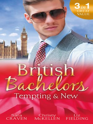 cover image of British Bachelors: Tempting and New: Seduction Never Lies / Holiday with a Stranger / Anything but Vanilla...