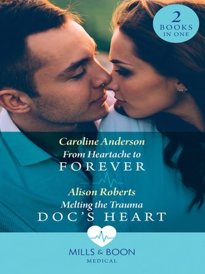 cover image of From Heartache to Forever / Melting the Trauma Doc's Heart